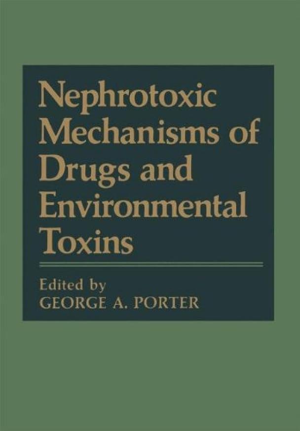 濃度魅力下にNephrotoxic Mechanisms of Drugs and Environmental Toxins