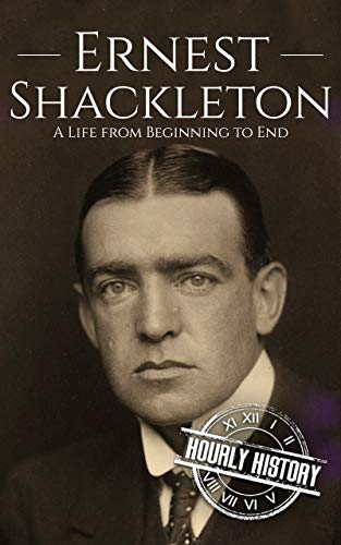 Ernest Shackleton: A Life from Beginning to End (Biographies of Explorers) (English Edition)