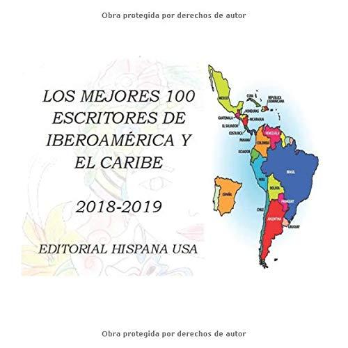 Los Mejores 100 Escritores de Iberoamérica y El Caribe: Biografías