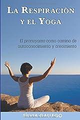 La respiración y el yoga: El pranayama como camino de autoconocimiento y crecimiento (Spanish Edition) Paperback