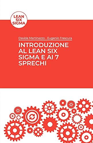 Introduzione al Lean Six Sigma e ai 7 sprechi