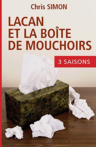 Lacan et la boîte de mouchoirs: L'intégrale des saisons