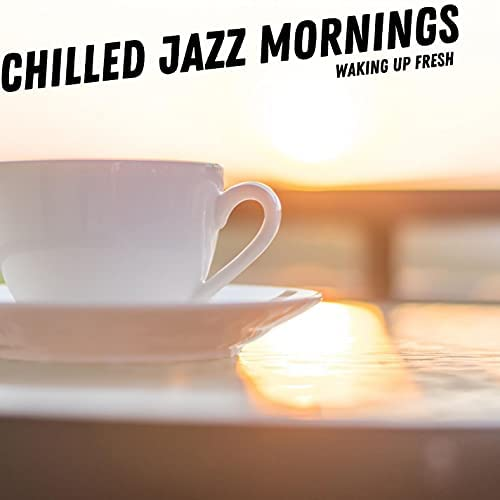 Chilled Jazz Mornings