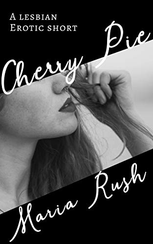 Cherry Pie: A Lesbian Erotic Short (English Edition)