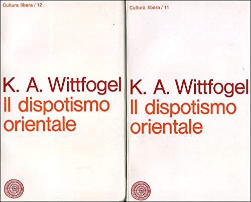 Il dispotismo orientale Vallecchi Vol 1 e 2