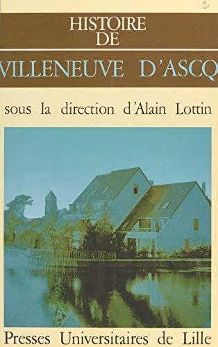 Histoire de Villeneuve-dAscq (HIST ET CIVILIS)