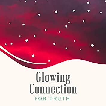 Glowing Connection for Truth