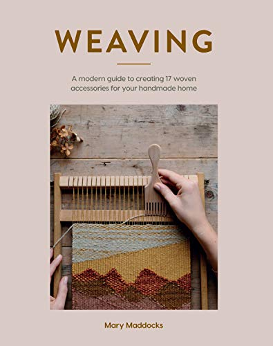 Compare Textbook Prices for Weaving: A modern guide to creating 17 woven accessories for your handmade home  ISBN 9781787135291 by Maddocks, Mary