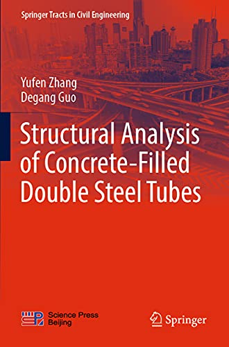 Structural Analysis of Concrete-Filled Double Steel Tubes (Springer Tracts in Civil Engineering)