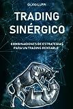 Trading Sinérgico: Combinaciones de estrategias para un trading rentable