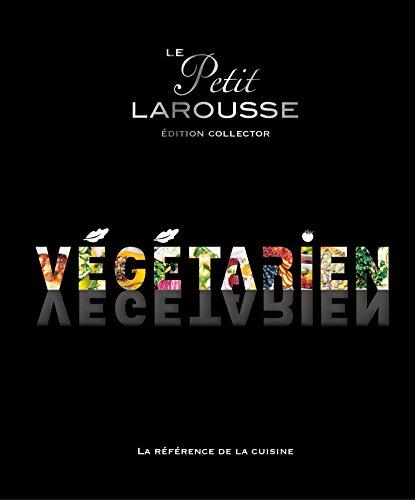 Petit Larousse Végétarien Collector