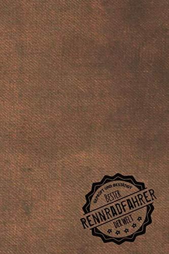 Geprüft und Bestätigt bester Rennradfahrer der Welt: Notizbuch für den Mann, dessen Hobby Rennrad fahren ist | Geschenkidee | Geschenke | Geschenk