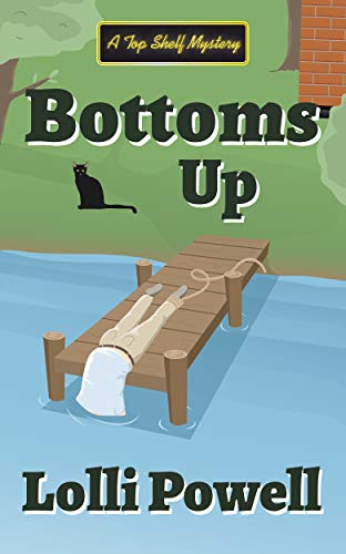 Bottoms Up (A Top Shelf Mystery) (Top Shelf Mysteries Book 5) by [Lolli Powell]