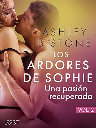 Los ardores de Sophie 2: una pasión recuperada de Ashley B. Stone