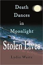Stolen Lives: Death Dances in Moonlight