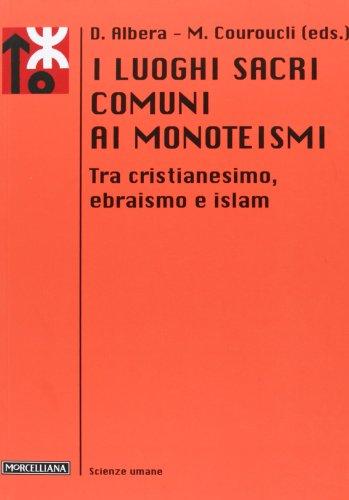 I luoghi sacri comuni ai monoteismi. Tra cristianesimo, ebraismo e islam