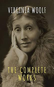 Virginia Woolf: The Complete Works by [Virginia Woolf, The griffin classics]