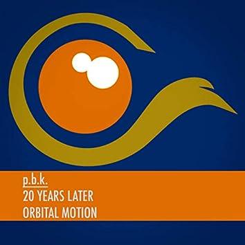 20 Years (Later) / Orbital Motion