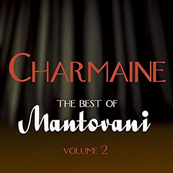 Charmaine - The Best of Mantovani, Vol. 2