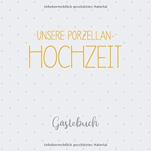 Unsere Porzellan-Hochzeit Gästebuch: Erinnerungsalbum zur Porzellanhochzeit und Geschenk zum 20....