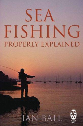 Sea Fishing Properly Explained (English Edition)