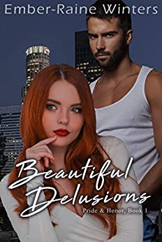 Beautiful Delusions (Pride and Honor Book 1) by [Ember-Raine Winters]