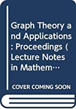 Graph Theory and Applications: Proceedings (Lecture Notes in Mathematics)
