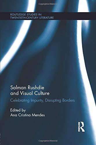 Salman Rushdie and Visual Culture: Celebrating Impurity, Disrupting Borders