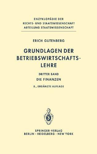 Grundlagen der Betriebswirtschaftslehre: Die Finanzen (Enzyklopädie der Rechts- und Staatswissenschaft, Band 3)