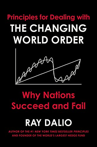 Principles for Dealing with the Changing World Order: Why Nations Succeed and Fail