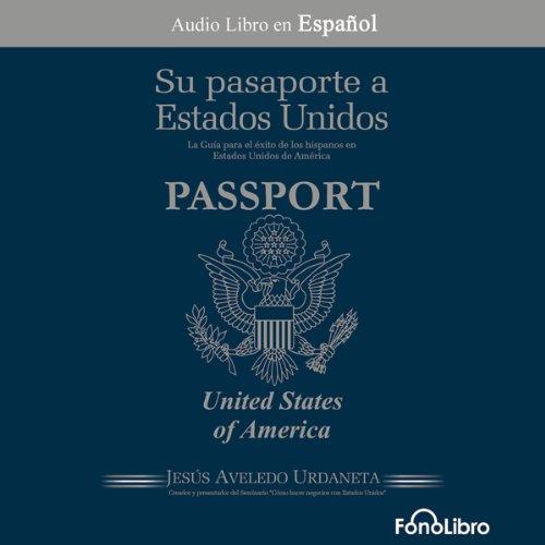 Su Pasaporte a los Estados Unidos [Your Passport to the United States] audiobook cover art