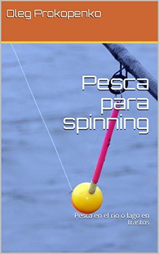 Pesca para spinning: Pesca en el río o lago en trastos eBook ...