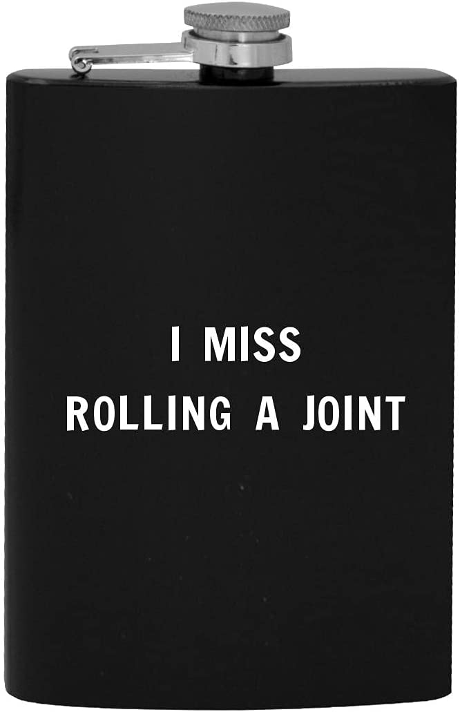 I Miss Max 62% OFF Rolling A Joint - Alcohol Flask Drinking Hip 8oz
