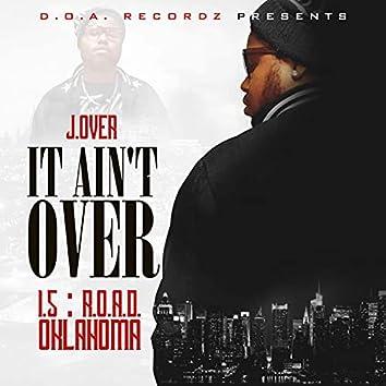 It Ain't Over 1.5 R.O.A.D. Oklahoma