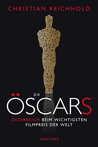 Die Öscars®: Österreich beim wichtigsten Filmpreis der Welt