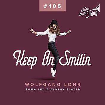 Keep on Smilin