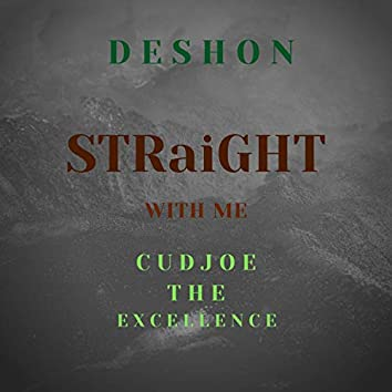 Straight With Me (feat. Deshon)