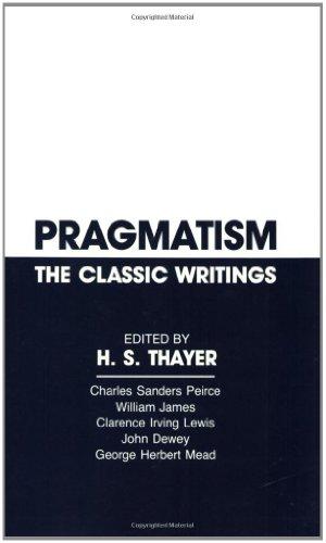 Pragmatism: The Classic Writings