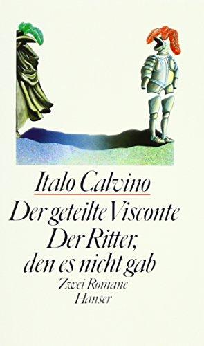 Der geteilte Visconte / Der Ritter, den es nicht gab: Zwei Romane