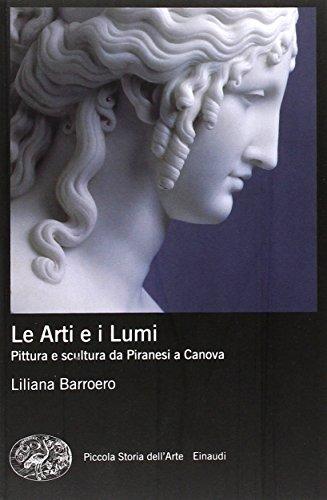Le Arti e i Lumi. Pittura e scultura da Piranesi a Canova