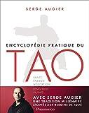 Encyclopédie pratique du tao - sante, energie, méditation, feng shui, yi jing...: Santé, énergie, méditation, Feng Shui, Yi Jing... (Encyclopédies du bien-être)