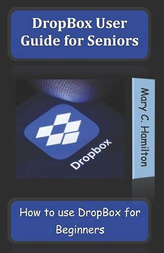 DropBox User Guide for Seniors: How to use DropBox for Beginners