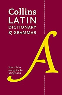 Collins Latin Dictionary and Grammar: Your all-in-one guide to Latin (Collins Dictionary & Grammar) (Latin and English Edition)