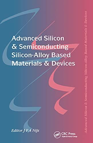 Advanced Silicon & Semiconducting Silicon-Alloy Based Materials & Devices (English Edition)