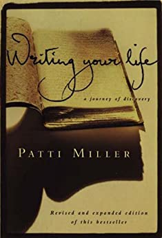 Writing Your Life: A journey of discovery by [Patti Miller]