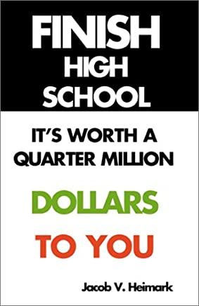 Finish High School: It's Worth a Quarter Million Dollars ...