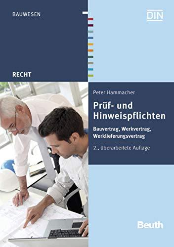 Prüf- und Hinweispflichten: Bauvertrag, Werkvertrag, Werklieferungsvertrag (Beuth Recht)