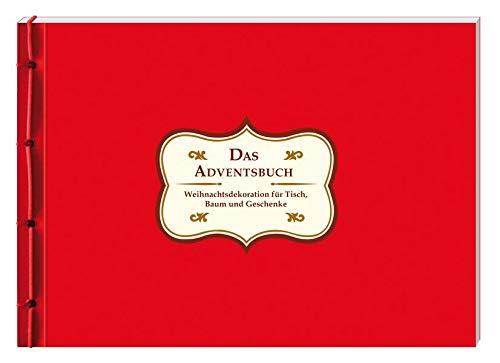 Das Adventsbuch: Weihnachtsdekoration für Tisch, Baum und Geschenke