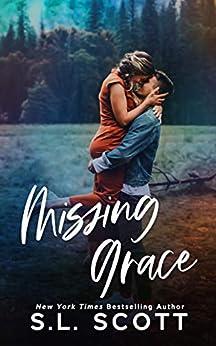 Missing Grace by [S.L. Scott]