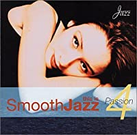 This Is Smooth Jazz 4: Passion